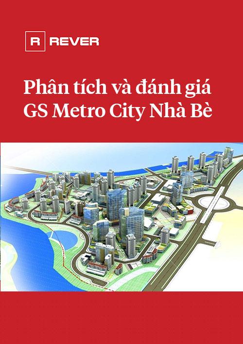 Phân tích và đánh giá dự án GS Metro City Nhà Bè