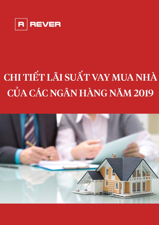 Chi tiết lãi suất vay mua nhà của các ngân hàng năm 2019