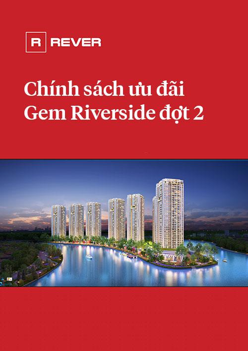 Chính sách ưu đãi Gem Riverside đợt 2
