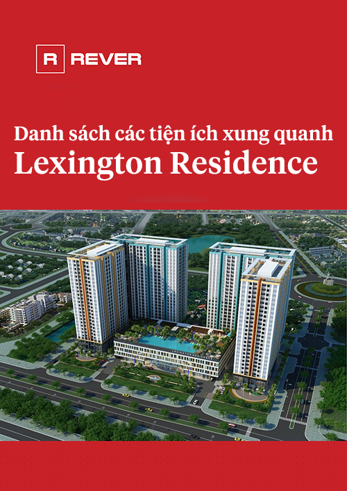 Danh sách các tiện ích xung quanh Lexington Residence