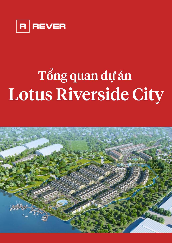 Tổng quan dự án Lotus Riverside City